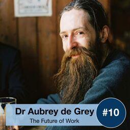 FOW10: Dr Aubrey de Grey - Longevity: How to Defeat Human Aging